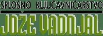Ključavničarstvo - Jože Vadnjal